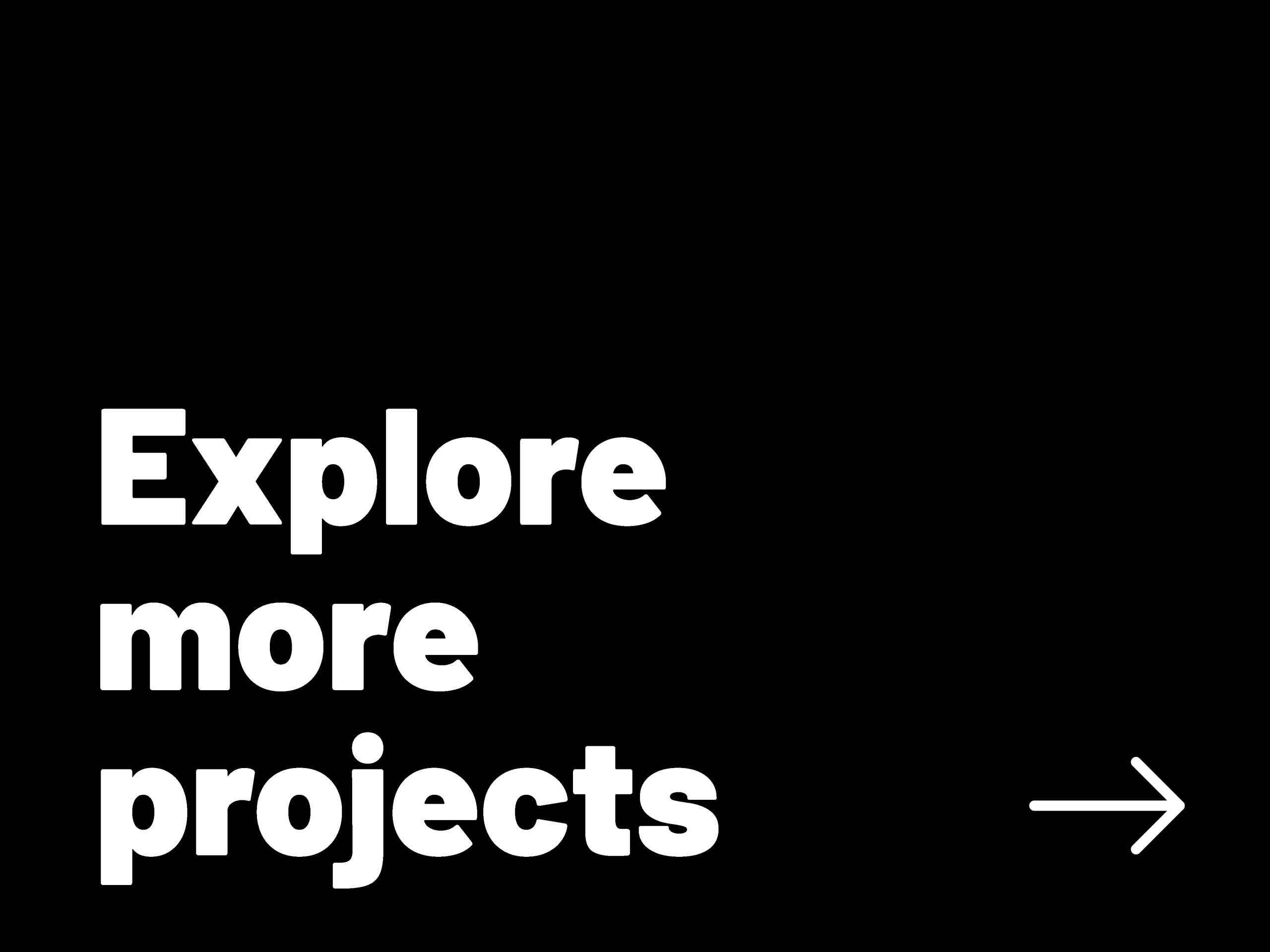 Explore more projects